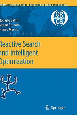 Reactive Search and Intelligent Optimization By Battiti, Roberto/ Brunato, Mauro/ Mascia, Franco