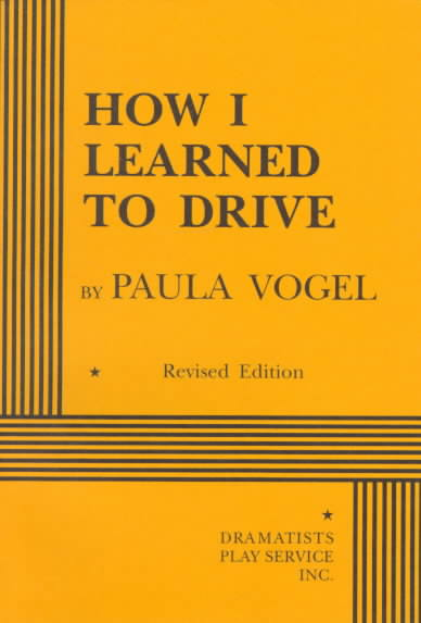 How I Learned to Drive By Vogel, Paula