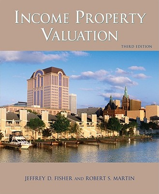 Income Property Valuation By Fisher, Jeffrey D./ Martin, Robert S.